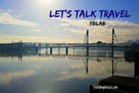 Portland Lets Talk Travel Blab