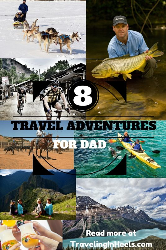 8 Travel Adventures For Dad