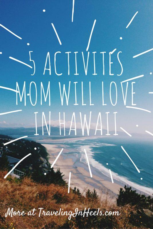 5 Activites Mom Will Love in Hawaii