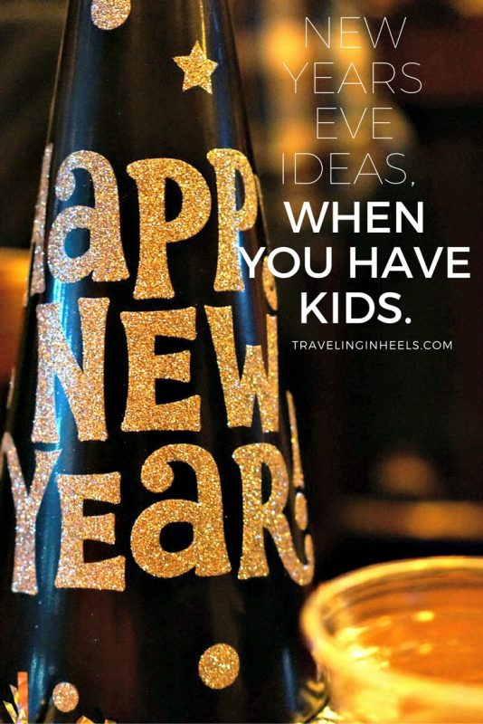 New Years Eve Ideas When You Have Kids
