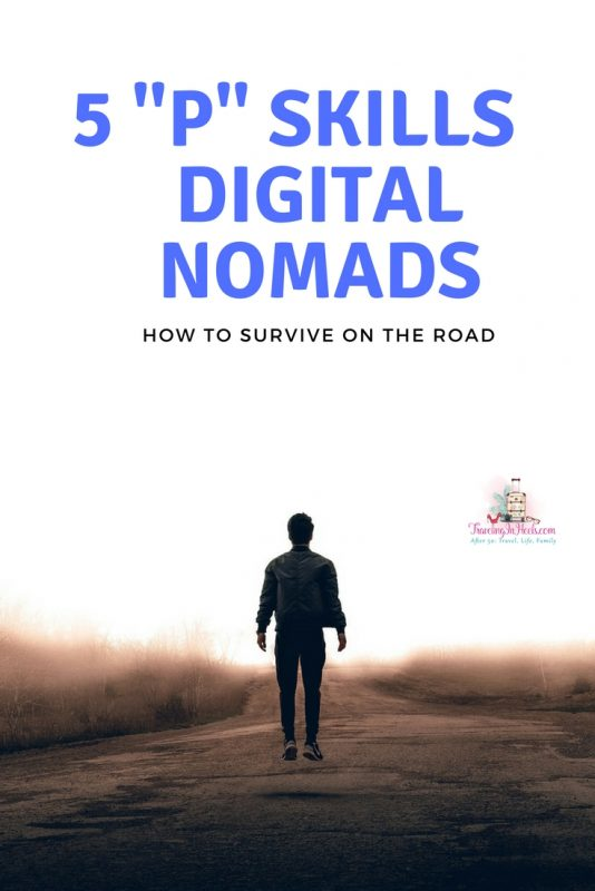 "How to Survive on the Road 5 ""P"" Skills of digital nomads"