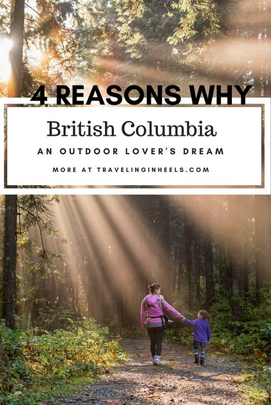 4 reasons why British Columbia Outdoor Lover's Dream