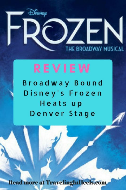 Review Broadway Bound Disney's Frozen Heats Up Denver Stage