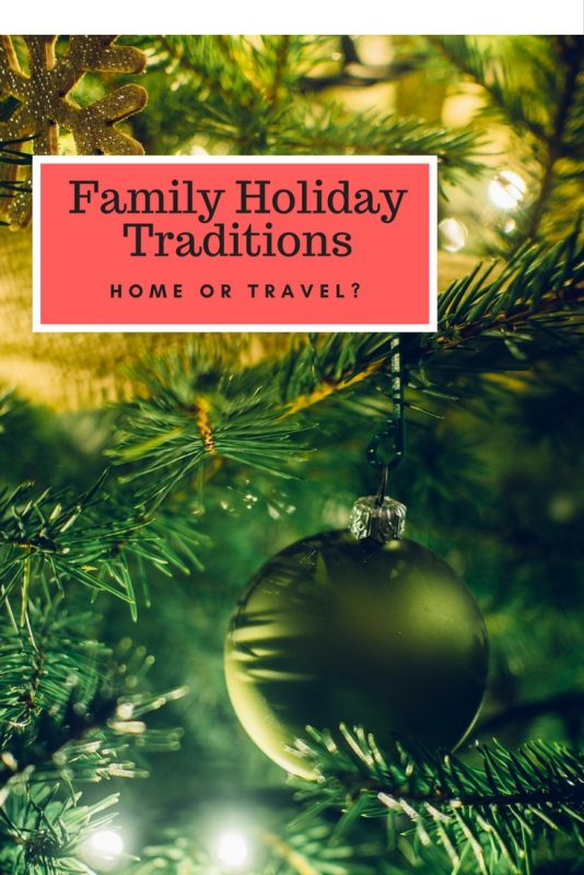 What is your family holiday traditions? Home or Trave