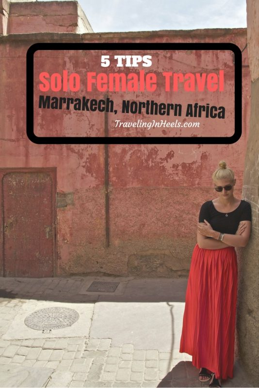 5 tips for Solo Female travel to Marrakech, Northern Africa