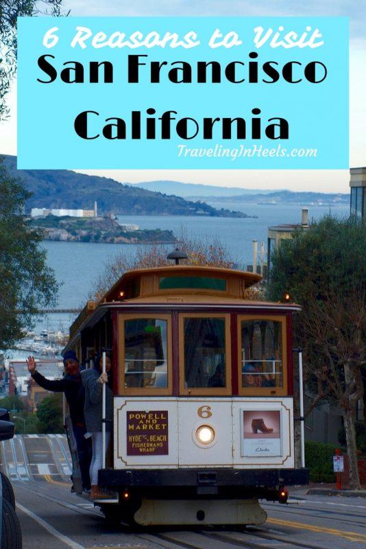 6 reasons to Visit San Francisco, California