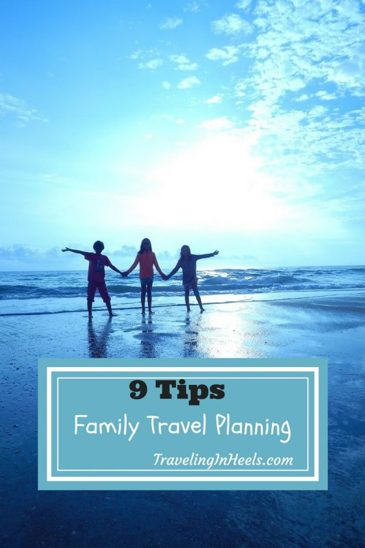 9 Family travel Planning tips for your next vacation