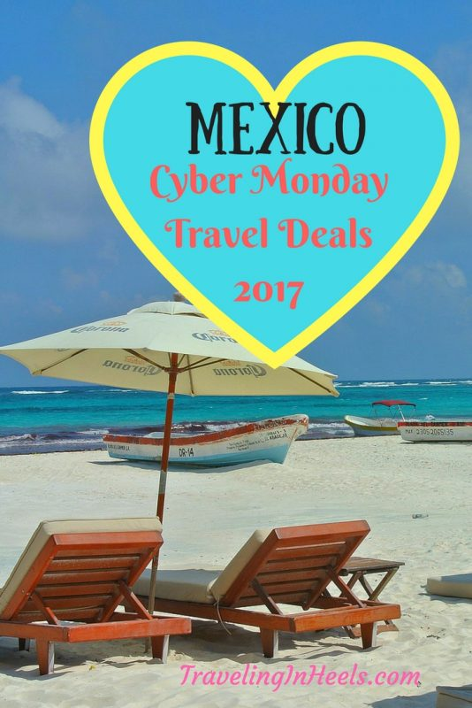 Mexico Black Friday Cyber Monday Travel Deals Traveling In Heels