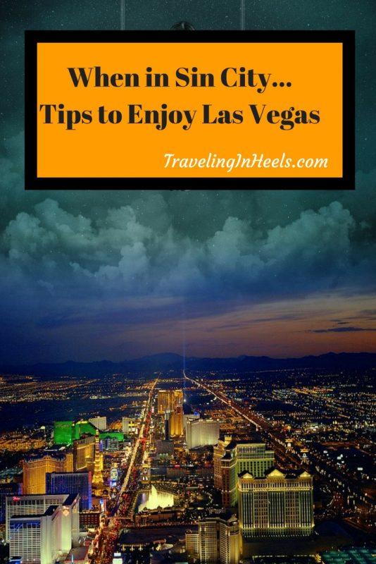 When in Sin City...Tips to enjoy Las Vegas