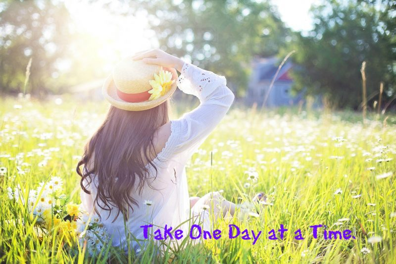 New Year's Resolution # 4 in 2018: Take One Day at a Time.