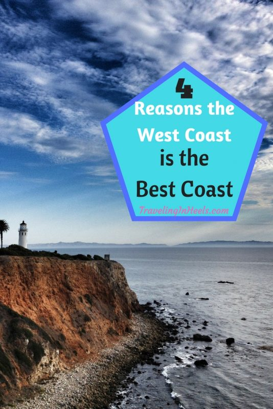 4 reasons the West Coast is the best coast.