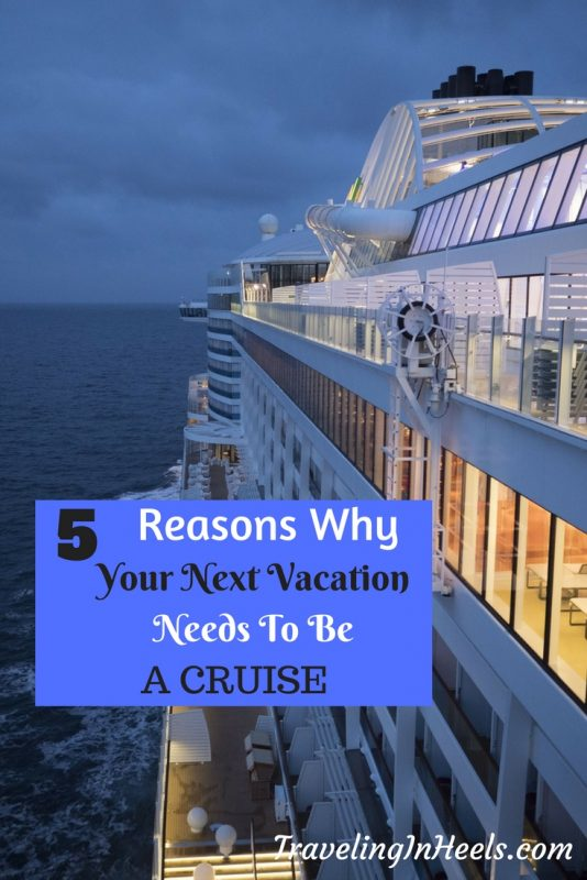 5 reasons why your next vacation needs to be a cruise!
