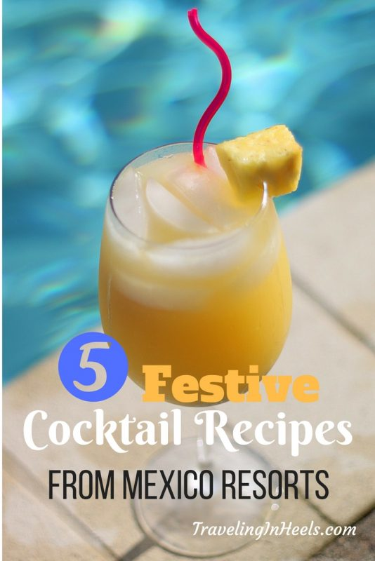 5 festive cocktail recipes from top Mexico resorts