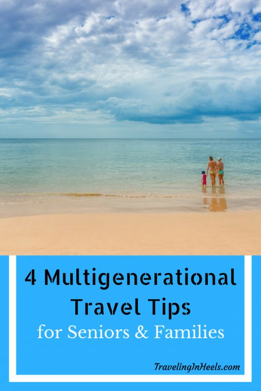 4 multigenerational travel tips for seniors & families #multigenerationaltraveltips #traveltips
