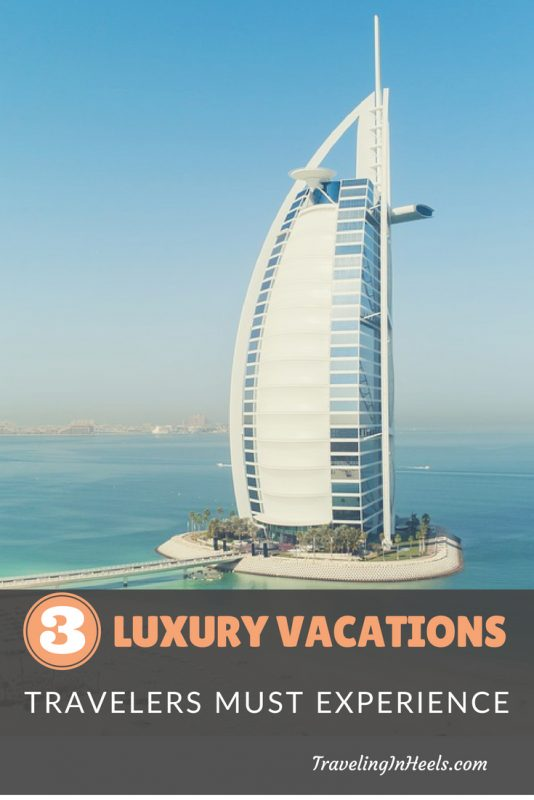 3 luxury vacations travelers must experience #luxuryvacations #traveltips