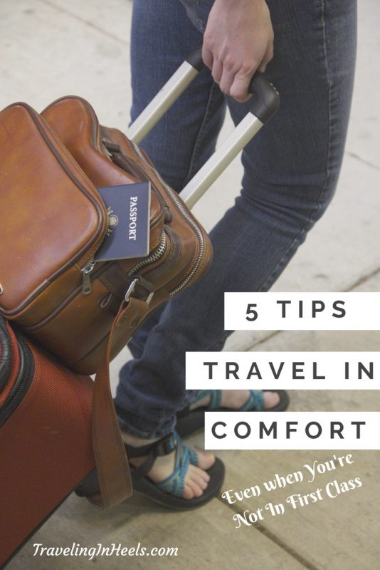 5 tips to travel in comfort -- even when you're not in first class. #traveltips #travelincomfort