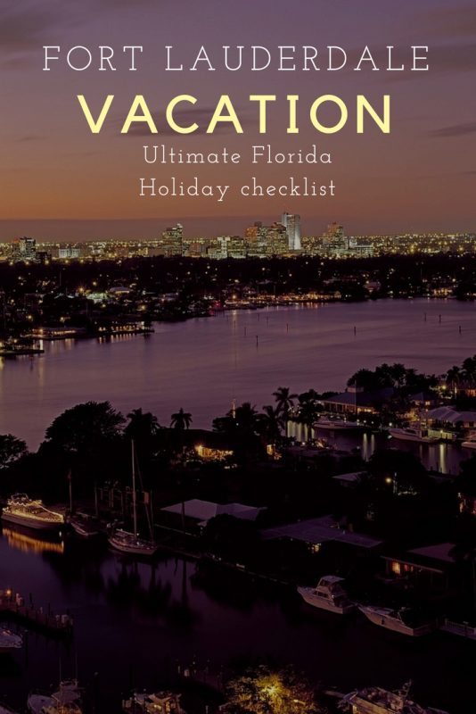 Your Fort Lauderdale vacation - ultimate Florida holiday checklist #fortlauderdalevacation #floridavacationplanning