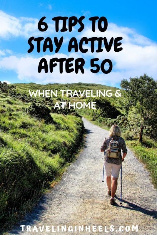 Tips to Stay Active After 50 when Traveling & at Home #activeafter50 #traveltips