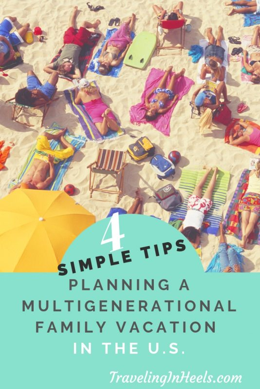 4 simple tips to Planning Multigenerational #familytravel #multigenerationalfamilytravel #traveltips