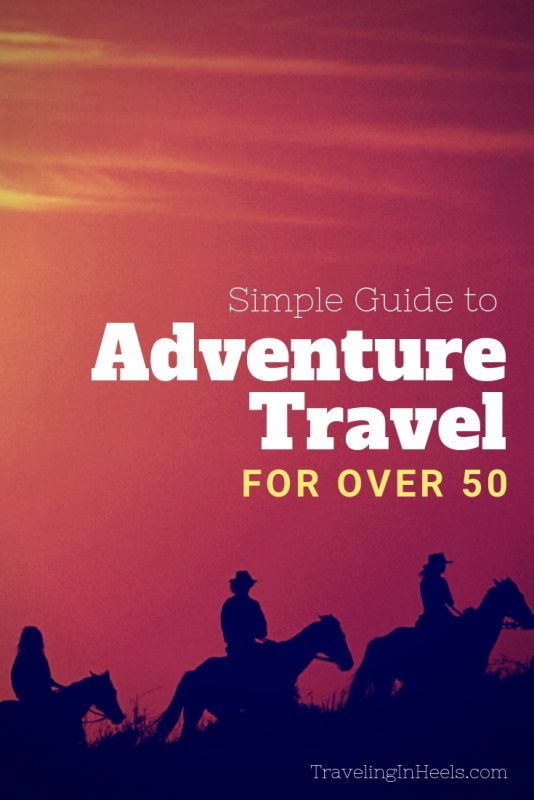 Guide to Adventure Travel for over 50 #adventuretravel #traveltips #over50