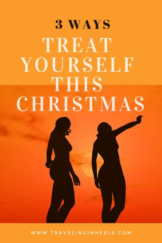 3 Ways to Treat Yourself This Christmas #itsallaboutme #treatyourself