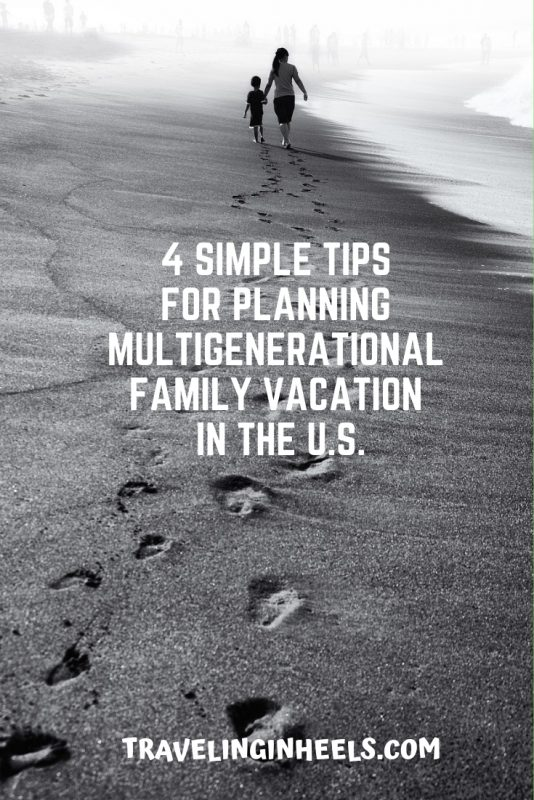 4 SIMPLE TIPS Planning a Multigenerational Family Vacation in the U.S. #multigenerationalfamilytravel #traveltips #familyvacation