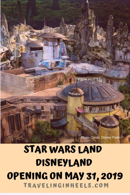Star Wars Land at Disneyland Opening on May 31, 2019 - Traveling in Heels