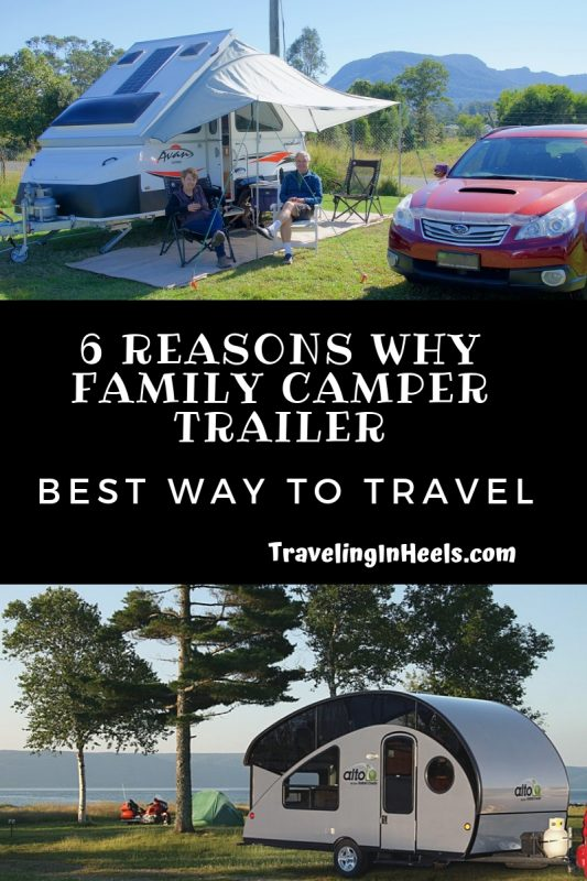 6 reasons why a family camper trailer is the best way to travel #campertrailer #traveltrailer #familyvacation