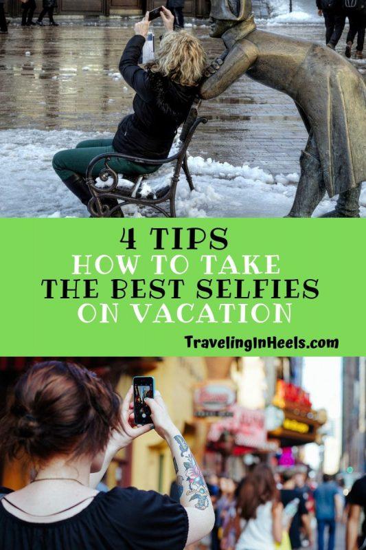 Take the BEST Selfies on Vacation #selfies #traveltips #bestselfies