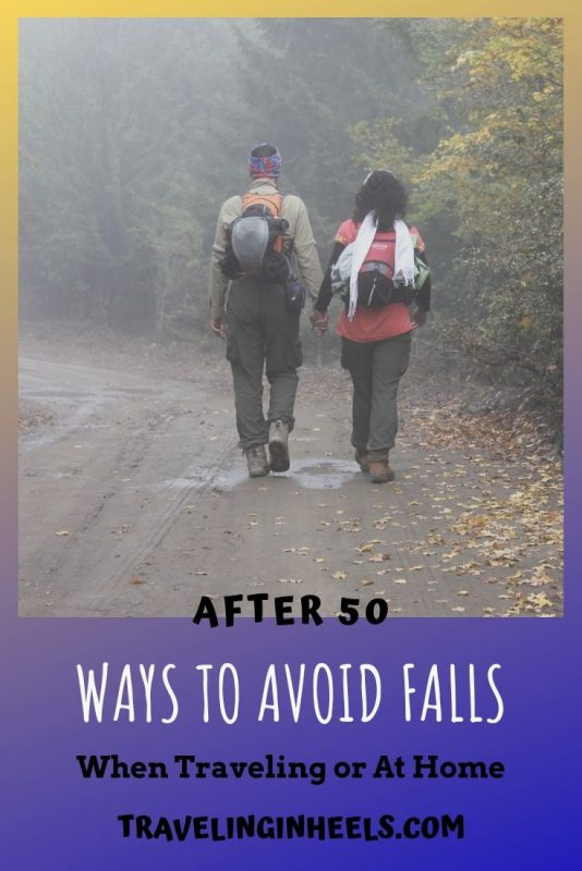 Ways to Avoid Falls After 50 When Traveling or at Home #traveltips #after50 #avoidfalls #familyvacation #multigentravel