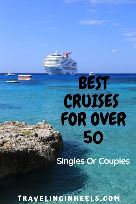 From Europe to the Caribbean, Alaska to Asia, a few nights to many, these are the best cruises for over 50 singles or couples #cruises #cruisesforover50 #romanticvacationideas #familyvacation #multigenfamilytravel