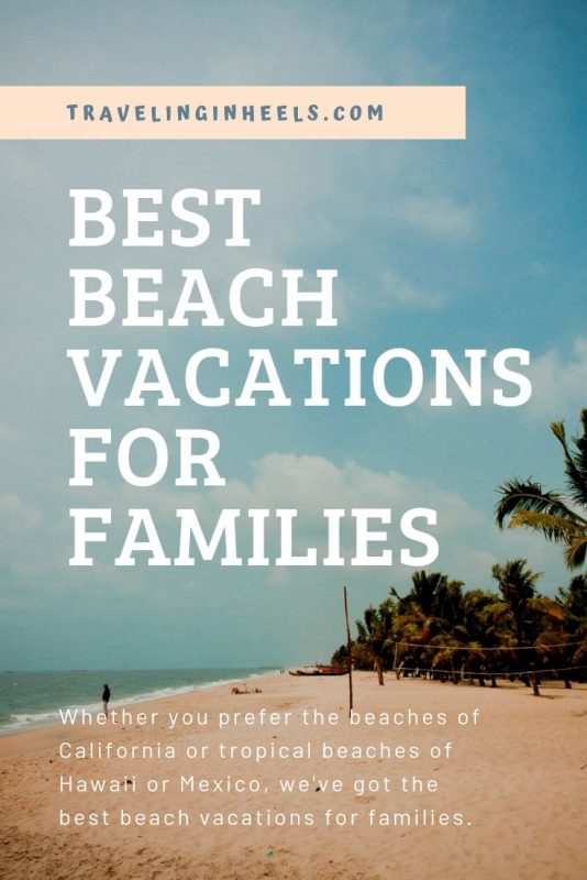 Whether your family prefers the beaches of California or tropical beaches of Hawaii or Mexico, we've got the best beach vacations for families #beachvacations #familyvacation #multigentravel