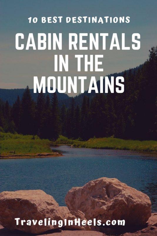 10 best destinations cabin rentals in the Mountains #cabinrentals #mountaincabinrentals #familyvacation #multigentravel