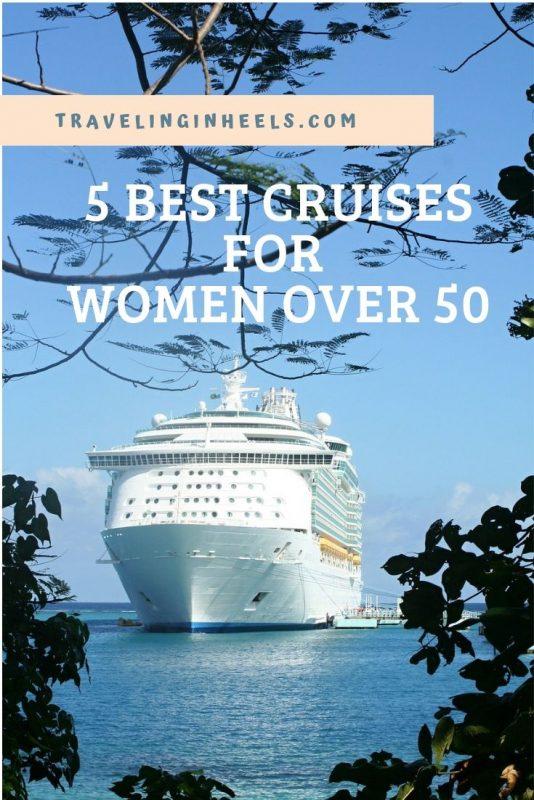 5 best cruises for women over 50 #cruises #cruisesforwomen #cruisesforwomenover50 #cruisetip #familyvacation #multigentravel
