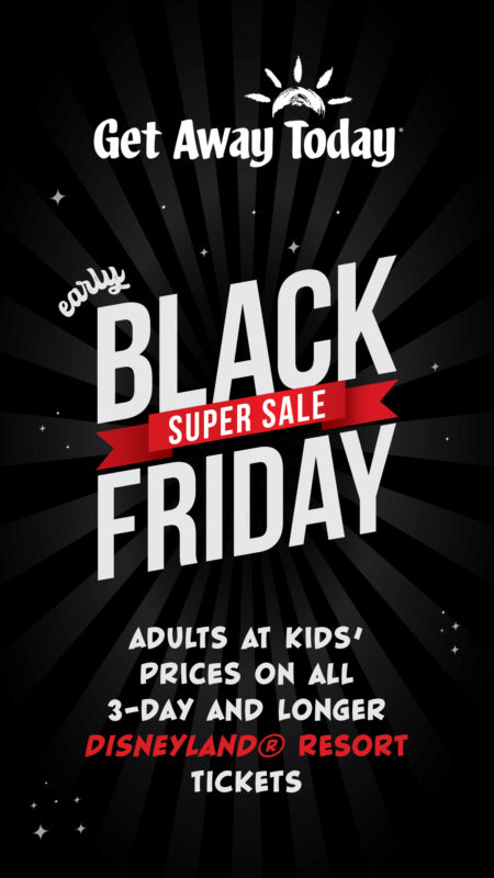 The Black Friday Cyber Monday secret is out! Get Away Today is offering our readers Disneyland Adults at Kids' Prices starting now!