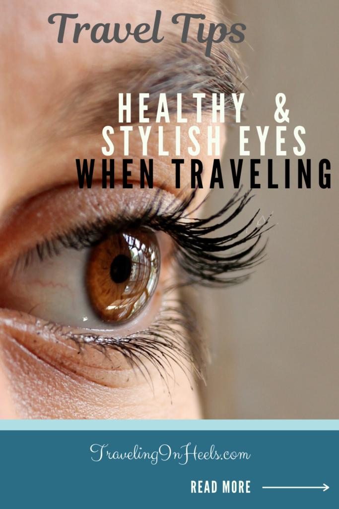 Tips for Healthy & Stylish Eyes When Traveling #tipsforhealthyeyes #stylisheyes #traveltips #familyvacation #multigentravel