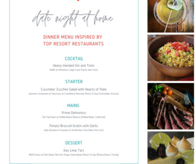 Get ready for the date night at home dinner idea, including menu, recipes, all resort-inspired by favorite chefs at hotel restaurants.
