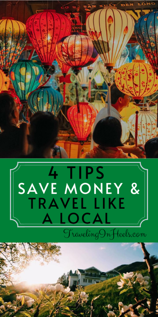 4 Tips to Save Money and Travel Like a Local #travellikealocal #traveltips #moneysavingtraveltips #livelikealocal