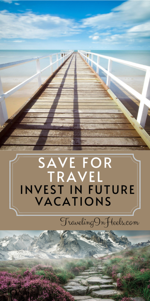 Tips to invest in future vacations and save for travel #savefortravel #traveltips