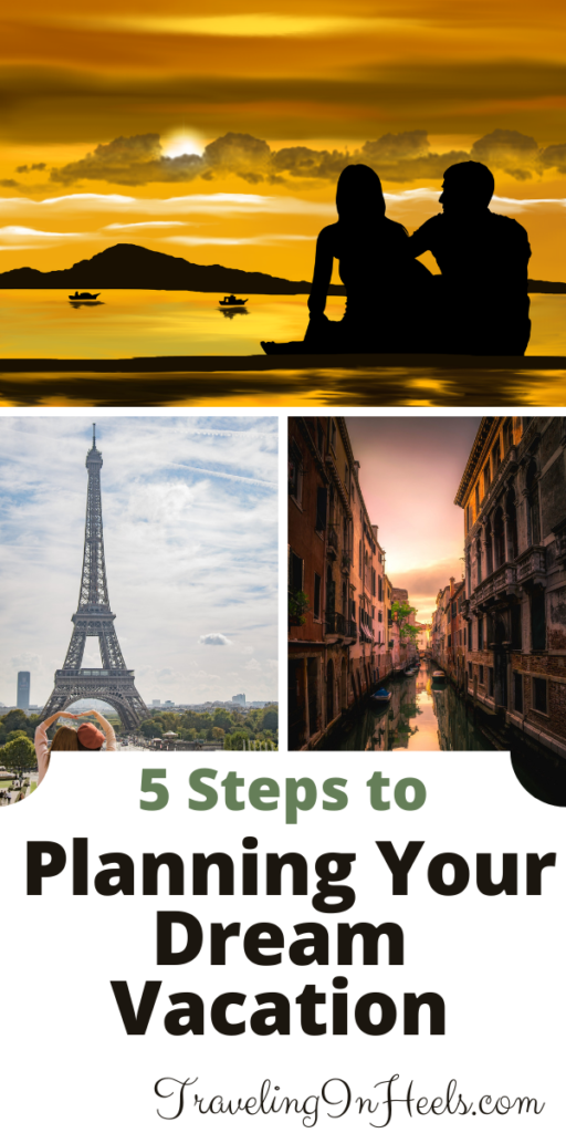 5 Steps to planning your dream vacation #dreamvacation #planningyourdreamvacation #traveltips #travelbucketlist