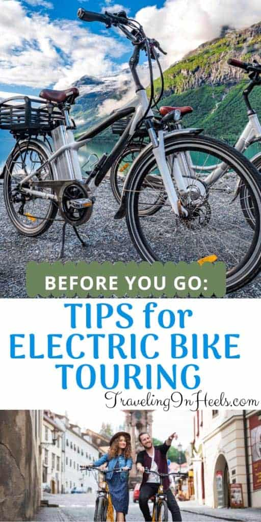 Before you go, tips for electric bike touring #ebiketours #electricbiketouring #electricbicycletouring #ebicycletours