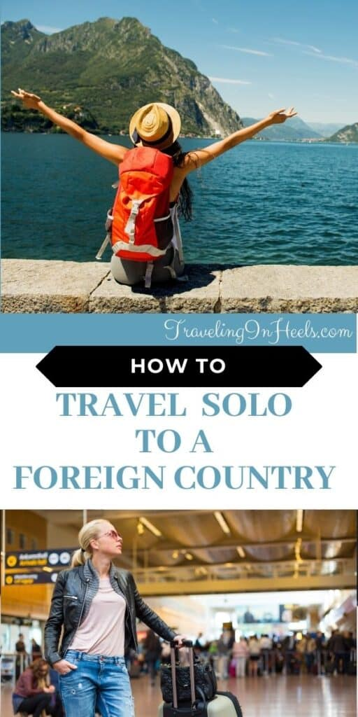 From packing light to on a budget, here are tips on how to travel solo to a foreign country. #travelsolo #howtotravelsolo #travelsolotips #travelingsolo #travelingsolotips
