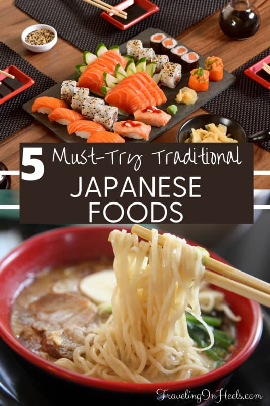 From sushi to soba, 5 traditional Japanese foods to try when visiting Japan, dining at local restaurants or creating in your own kitchen. #japanesefoods #traditionaljapanesefoods #japancuisine #localcuisine #travelinginheels
