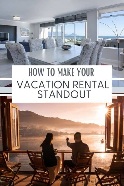 Extra touches like adding toiletries, updating furniture, and enhancing outdoor space are tips on how to make your vacation rental standout.